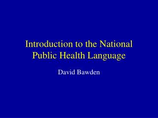 Introduction to the National Public Health Language