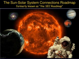"The Sun-Solar System Connections Roadmap formerly known as ""the SEC Roadmap"""