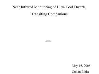Near Infrared Monitoring of Ultra Cool Dwarfs: Transiting Companions