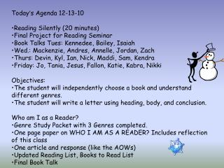 Today ' s Agenda  12-13-10 Reading  Silently (20 minutes) Final  Project for Reading  Seminar
