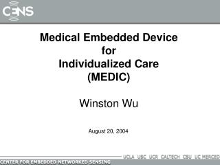 Medical Embedded Device for Individualized Care (MEDIC)