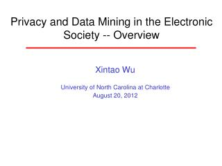 Privacy and Data Mining in the Electronic Society -- Overview