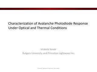 Characterization of Avalanche Photodiode Response Under Optical and Thermal Conditions