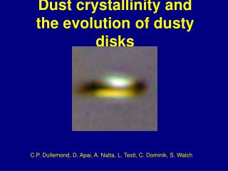 Dust crystallinity and the evolution of dusty disks