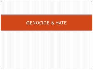 GENOCIDE & HATE