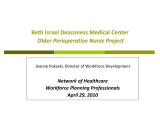 Beth Israel Deaconess Medical Center  Older Perioperative Nurse Project