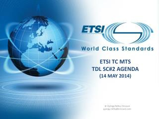 ETSI TC  MTS  TDL  SC#2 Agenda ( 14 may 2014)