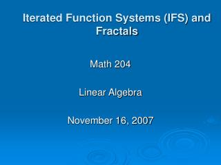 Iterated Function Systems (IFS) and Fractals