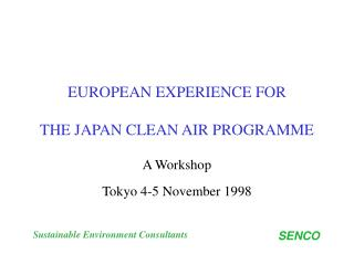 EUROPEAN EXPERIENCE FOR THE JAPAN CLEAN AIR PROGRAMME