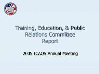 Training, Education, & Public Relations Committee Report