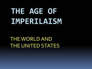 THE AGE OF IMPERILAISM