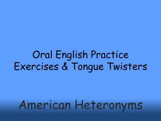 Oral English Practice Exercises & Tongue Twisters