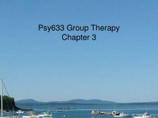 Psy633 Group Therapy Chapter 3
