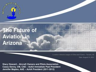 Location : Arizona League of Cities and Towns – Tucson, AZ Date: August 31, 2011