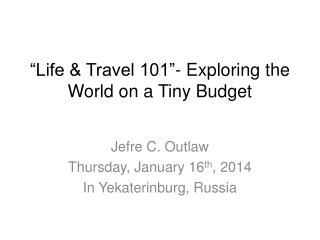 """Life & Travel 101""- Exploring the World on a Tiny Budget"