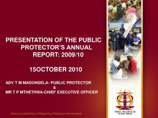 Presentation OF THE PUBLIC               PROTECTOR'S ANNUAL                   REPORT: 2009/10