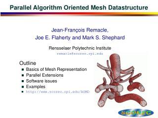 Parallel Algorithm Oriented Mesh Datastructure