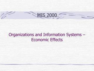 Organizations and Information Systems – Economic Effects