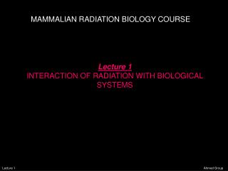 MAMMALIAN RADIATION BIOLOGY COURSE
