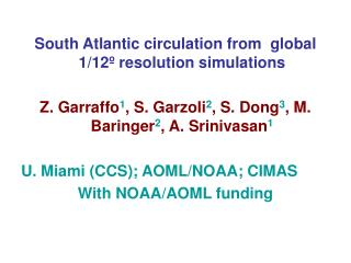South Atlantic circulation from  global 1/12 º  resolution simulations