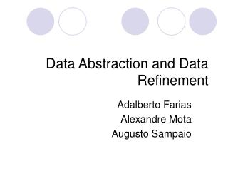 Data Abstraction and Data Refinement