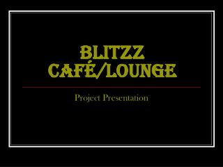 BLITZZ CAFÉ/LOUNGE