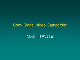 Sony Digital Video Camcorder