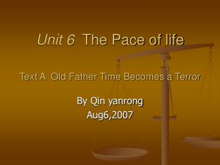 Unit 6   The Pace of life  Text A  Old Father Time Becomes a Terror