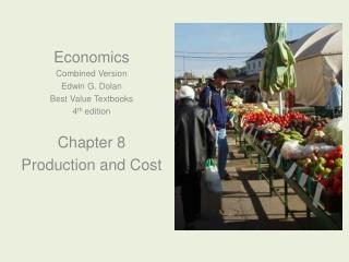 Economics Combined Version Edwin G. Dolan Best Value Textbooks 4 th  edition Chapter 8