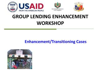 GROUP LENDING ENHANCEMENT WORKSHOP