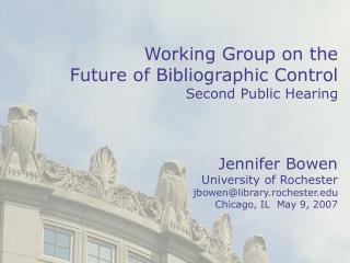 Working Group on the  Future of Bibliographic Control Second Public Hearing