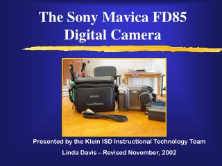 The Sony Mavica FD85  Digital Camera