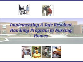 Implementing A Safe Resident Handling Program in Nursing Homes