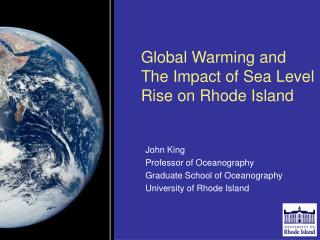 Global Warming and  The Impact of Sea Level Rise on Rhode Island