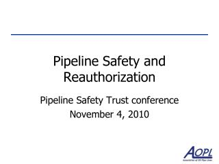 Pipeline Safety and Reauthorization