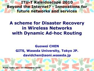 ITU-T Kaleidoscope 2010 Beyond the Internet? - Innovations for future networks and services