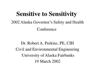 Sensitive to Sensitivity 2002 Alaska Governor's Safety and Health Conference