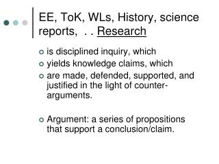 EE, ToK, WLs, History, science reports,  . .  Research