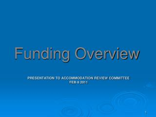 PRESENTATION TO ACCOMMODATION REVIEW COMMITTEE FEB 8 2011