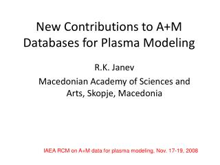 New Contributions to A+M Databases for Plasma Modeling