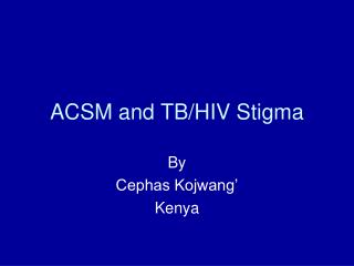 ACSM and TB/HIV Stigma