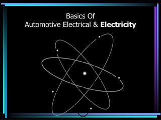 Basics Of Automotive Electrical &  Electricity