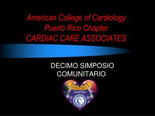 American College of Cardiology  Puerto Rico Chapter CARDIAC CARE ASSOCIATES