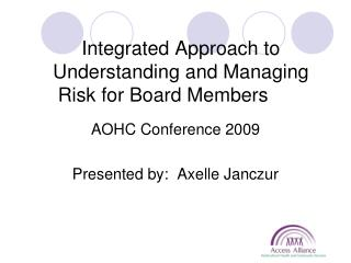 Integrated Approach to Understanding and Managing Risk for Board Members