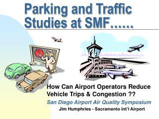 Parking and Traffic Studies at SMF……