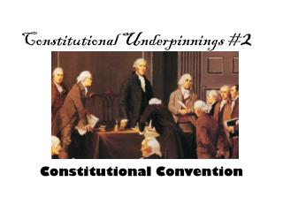 Constitutional Underpinnings # 2