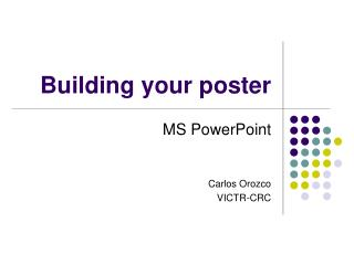 Building your poster