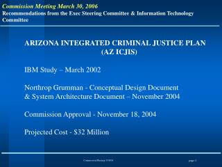 ARIZONA INTEGRATED CRIMINAL JUSTICE PLAN (AZ ICJIS) IBM Study – March 2002 Northrop Grumman - Conceptual Design Docume