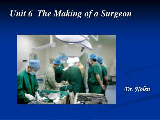 Unit 6  The Making of a Surgeon