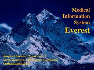 M edical I nformation S ystem Everest